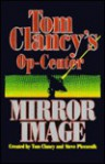 Mirror Image (Tom Clancy's Op-Center, #2) - Tom Clancy, Steve Pieczenik, Jeff Rovin