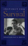 Instinct for Survival: Essays - Pat C. Hoy