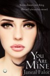 You Are Mine (Mine Series, Book 1) - Janeal Falor