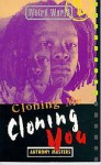 Cloning Me, Cloning You - Anthony Masters