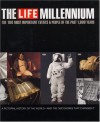 The Life Millennium: The 100 Most Important Events and People of the Past 1000 Years - Life Magazine, Robert Friedman
