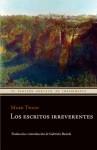 Los escritos irreverentes - Mark Twain, Gabriela Bustelo