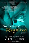 No Flowers Required - Cari Quinn