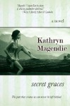 Secret Graces - Kathryn Magendie
