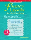 Fluency Lessons for the Overhead: Grades 4-6: 15 Passages and Lessons for Teaching Phrasing, Rate, and Expression to Build Fluency for Better Comprehension - Alyse Sweeney