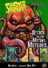 Attack of the Mutant Meteors - Dan Jolley, David Witt