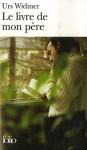 Le Livre de mon père - Urs Widmer, Bernard Lortholary