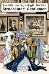 La lega degli straordinari gentlemen. Volume 1 - Alan Moore, Kevin O'Neill, M. Foschini
