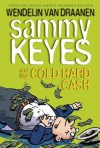 Sammy Keyes and the Cold Hard Cash - Wendelin Van Draanen
