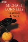 Dunkler als die Nacht (Harry Bosch, #7) - Michael Connelly