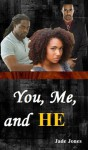 You, Me, and He - Jade Jones