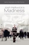 Josh Halliwick's Madness: A Lighthearted Look at Schizophrenia - Bob Wyrick, Marty Weinstein