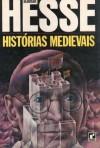 Histórias Medievais - Hermann Hesse, Lya Luft