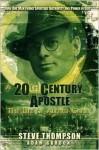 A 20th Century Apostle: The Life of Alfred Garr - Steve Thompson, Adam Gordon
