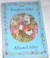 Foxglove Tales - Alison Uttley