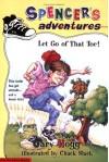 Spencer's Adventures Let Go Of That Toe! - Gary Hogg, Chuck Slack