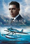 Racing Ace: The Fights and Flights of 'Kink' Kinkead DSO, DSC, DFC - Julian Lewis