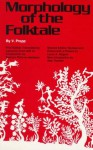 Morphology of the Folk Tale - Vladimir Jakovlevic Propp, Louis A. Wagner, Laurence Scott