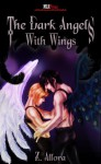 The Dark Angels: With Wings (The Dark Angels Series, #1) - Z. Allora