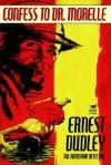 Confess to Dr. Morelle - Ernest Dudley