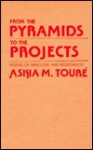 From The Pyramids To The Projects: Poems Of Genocide And Resistance! - Askia M. Toure