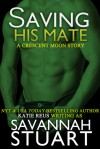 Saving His Mate - Savannah Stuart