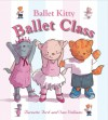 Ballet Kitty: Ballet Class - Bernette Ford, Sam Williams
