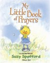 My Little Book of Prayers (Suzy's Zoo) - Suzy Spafford