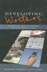 Developing Writers: Teaching And Learning In The Digital Age - Richard Andrews, Anna Smith