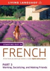 Starting Out in French: Part 3--Working, Socializing, and Making Friends - Living Language