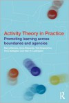 Activity Theory in Practice - Harry Daniels, Anne Edwards, Yrjo Engestrom, Tony Gallagher, Sten R. Ludvigsen