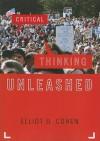 Critical Thinking Unleashed - Elliot D. Cohen