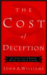 The Cost of Deception: The Seduction of Modern Myths and Urban Legends - John A. Williams