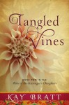 Tangled Vines (Tales of the Scavenger's Daughter, Book Two) - Kay Bratt