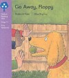 Go Away, Floppy (Oxford Reading Tree: Stage 1+: First Sentences) - Roderick Hunt, Alex Brychta