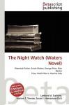 The Night Watch (Waters Novel) - Lambert M. Surhone, VDM Publishing, Susan F. Marseken