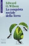 La conquista sociale della Terra - Edward O. Wilson, Lucio Trevisan, Telmo Pievani