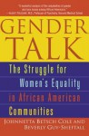 Gender Talk Gender Talk - Beverly Guy-Sheftall, Johnnetta Betsch Cole