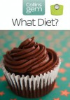 What Diet? (Collins Gem) - Mary Clark