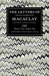 The Letters of Thomas Babington Macaulay: Volume 3, January 1834 August 1841 - Thomas Babington Macaulay, Thomas Pinney