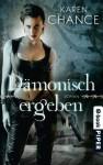 Dämonisch ergeben: Roman (Dorina Basarab 2) (German Edition) - Andreas Brandhorst, Karen Chance