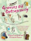 Growing Old Outrageously: A memoir of travel, food and friendship - Elisabeth Davies, Hilary Linstead