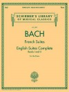Bach: French Suites and English Suites Complete, Books I and II: For the Piano - Johann Sebastian Bach