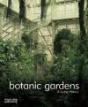 Botanic Gardens: A Living History - Nadine Monem, Nadine Monem