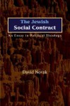 The Jewish Social Contract: An Essay in Political Theology (New Forum Books) - David Novak, Robert P. George