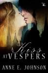 A Kiss at Vespers - Anne E. Johnson