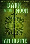 Dark is the Moon (The View From the Mirror, #3) - Ian Irvine