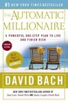 The Automatic Millionaire: Canadian Edition: A Powerful One-Step Plan to Live and Finish Rich - David Bach