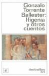 Ifigenia Y Otros Cuentos - Gonzalo Torrente Ballester