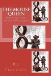 The Mouse Queen: The Dead Queen's Daughter - R.L. Ferguson, P.M. Wilson